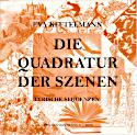 Eva Kittelmann - Die Quadratur der Szenen