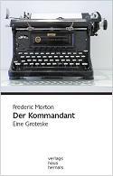 Frederic Morton - Der Kommandant