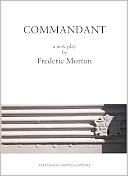 Frederic Morton - Commandant