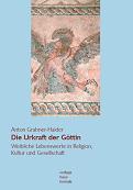 Grabner-Haider - Die Urkraft der Göttin