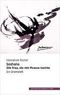 Hannelore Fischer - Soshana * Die Frau, die mit Picasso kochte