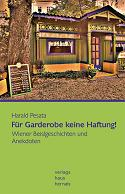 Harald Pesata - Für Garderobe keine Haftung!