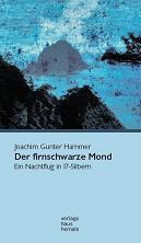 Joachim Gunter Hammer - Der firnschwarze Mond