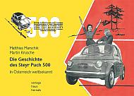 Marschik . Krusche - Die Geschichte des Steyr Puch 500