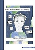 Martina Kircher - Gib mir ein Märchen mit auf den Weg