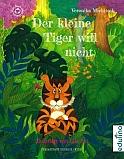 Michitsch . Pril - Der kleine Tiger will nicht