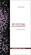 Rudolf Kraus - Die letzte Frage der Menschheit