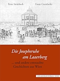 Steinbach . Gurnhofer - Die Josephsruhe am Laaerberg