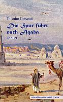 Theodor Tomandl - Die Spur führt nach Aqaba