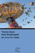 Therese Bauer - Kein Kinderspiel