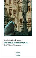 Ursula de Allendesalazar - Das Haus am Froschplatz