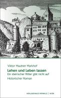 Viktor Mautner Markhof - Lehen und Leben lassen